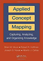 Applied Concept Mapping: Capturing Analyzing And