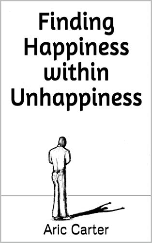 Finding Happiness within Unhappiness