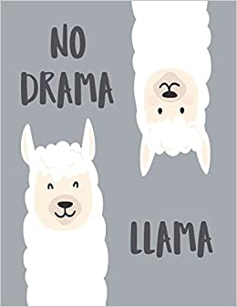 e5a9d0e2 No drama llama: Llama on grey cover (8.5 x 11) inches 110 pages, Blank  Unlined Paper for Sketching, Drawing, Whiting, Journaling & Doodling (Llama  on grey ...