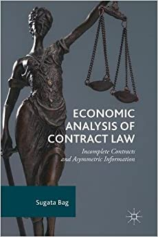 Economic Analysis of Contract Law: Incomplete Contracts and Asymmetric Information
