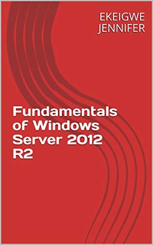 3 Best New Windows Server 2012 R2 eBooks To Read In 2019