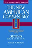 The New American Commentary - Genesis 11:27-50:26, Kenneth A. Mathews, 0805401415