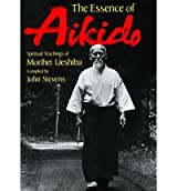 [ESSENCE OF AIKIDO] by (Author)Ueshiba, Morihei on Apr-01-99