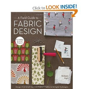 A Field Guide to Fabric Design( Design Print & Sell Your Own Fabric; Traditional & Digital Techniques; For Quilting Home Dec & Apparel)[FGT FABRIC DESIGN][Paperback]
