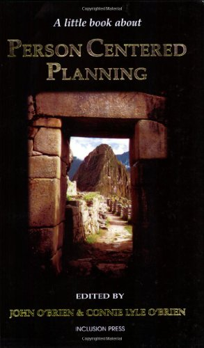 A Little Book About Person Centered Planning, Vol. 1