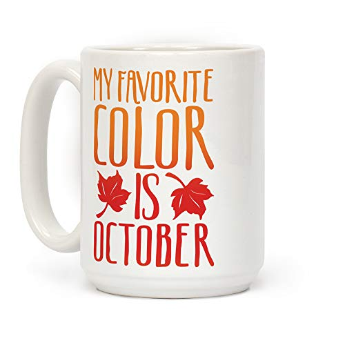LookHUMAN My Favorite Color Is October White 15 Ounce Ceramic Coffee Mug]()