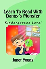 Learn To Read With Danny's Monster: Kindergarten Level (Volume 1) Paperback