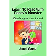 Learn To Read With Danny's Monster: Kindergarten Level (Volume 1)