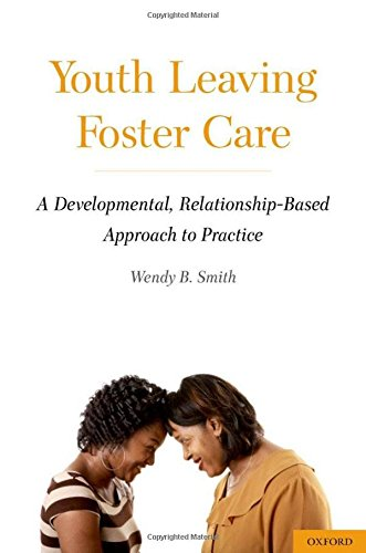 Youth Leaving Foster Care: A Developmental, Relationship-Based Approach to Practice (Oxford Studies in Sociolinguistics)