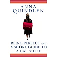 Being Perfect & A Short Guide to a Happy Life