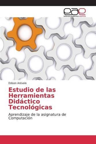 Descargar Libro Estudio De Las Herramientas Didáctico Tecnológicas Arévalo Edison
