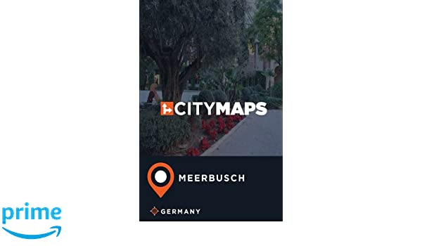 City Maps Meerbusch Germany: James McFee: 9781975864866