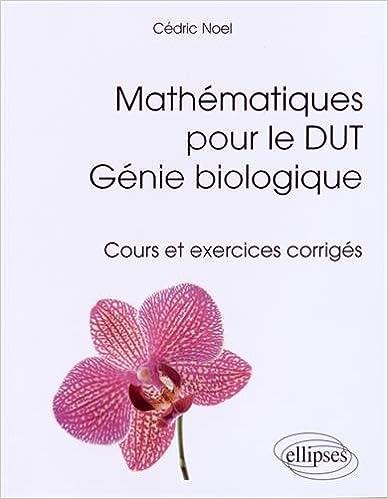 Lire Mathématiques pour le DUT Génie Biologique Cours et Exercices Corrigés epub, pdf