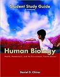 Human Biology : Health, Homeostasis, and the Environment, Chiras, Daniel D., 0763701858