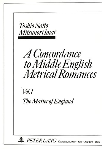 A Concordance to Middle English Metrical Romances: Vol. I: The Matter of England.- Vol. II: The Breton Lays.-