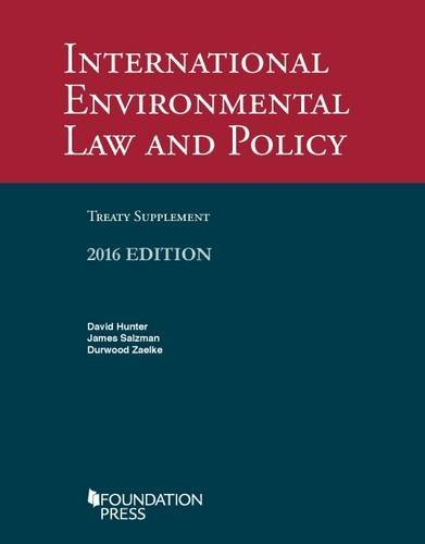 International Environmental Law and Policy Treaty Supplement, 2016 (University Casebook Series)