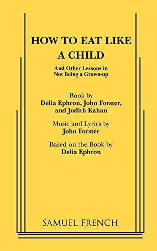 How to Eat Like a Child (French's Musical Library)