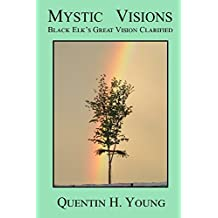 Mystic Visions: Black Elk's Great Vision Clarified