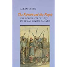 The Patriots and the People: The Rebellion of 1837 in Rural Lower Canada