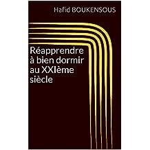 Réapprendre à bien dormir au XXIème siècle (French Edition)