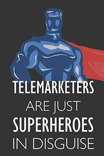 """Telemarketers Are Just Superheroes In Disguise: Notebook, Planner or Journal 