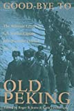 img - for Good-Bye To Old Peking: The Wartime Letters Of U.S. Marine Captain John Seymour Letcher, 1937-1939 book / textbook / text book