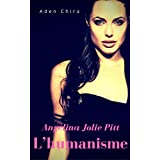 Angélina Jolie Pitt: Et L'humanisme (French Edition)