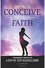 Trying to Conceive Through Faith: A Step-by-Step Success Story - Book 1 (TTCTF) Paperback
