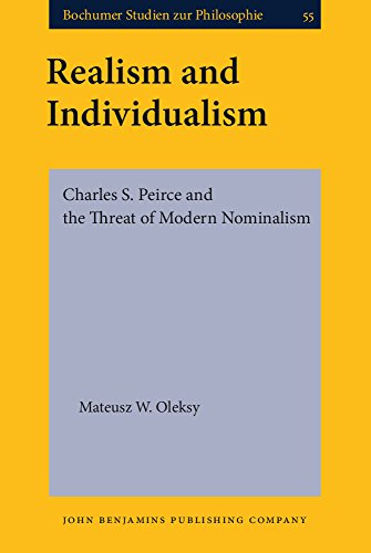 Realism and Individualism: Charles S. Peirce and the Threat of Modern Nominalism (Bochumer Studien zur Philosophie)