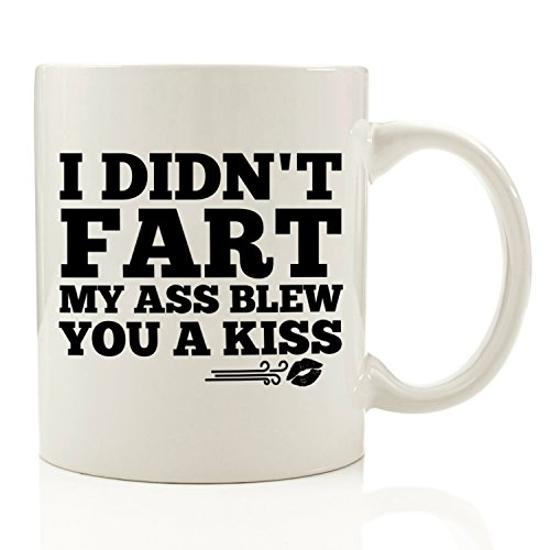 I Didn't Fart, My Ass Blew You A Kiss Funny Coffee Mug 11 oz - Birthday Gift For Men - Best Office Cup & Valentines Day Gag Present Idea For Dad, Brother, Husband, Boyfriend, Male Coworkers, Him (Gag Retirement Gift Baskets)