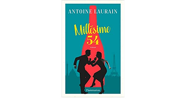 Millésime 54 (FICTION FRANCAI) (French Edition) - Kindle edition by Antoine Laurain. Literature & Fiction Kindle eBooks @ Amazon.com.