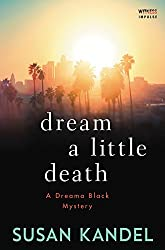 Dream a Little Death: A Dreama Black Mystery (Dreama Black Mysteries)