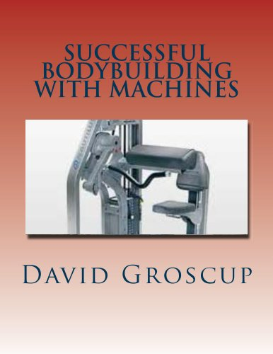 Successful Bodybuilding Machines David Groscup ebook product image