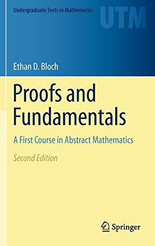 Proofs and Fundamentals: A First Course in Abstract Mathematics (Undergraduate Texts in Mathematics)