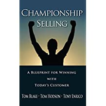 Championship Selling: A Blueprint for Winning With Today's Customer