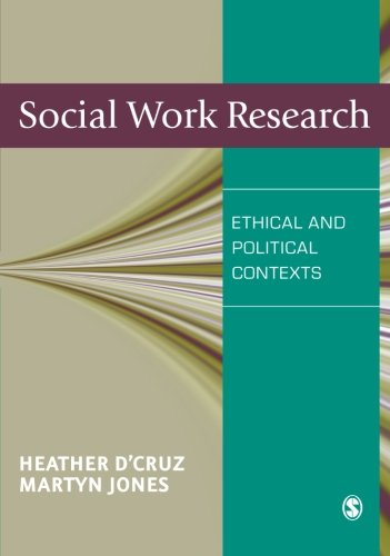 Social Work Research: Ethical and Political Contexts
