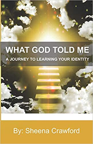 A Journey to Learning Your Identity (What God Told Me