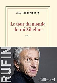 Le tour du monde du roi Zibeline, Rufin, Jean-Christophe
