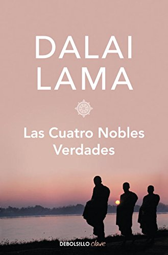 Las cuatro nobles verdades / The Four Noble Truths (Spanish Edition)