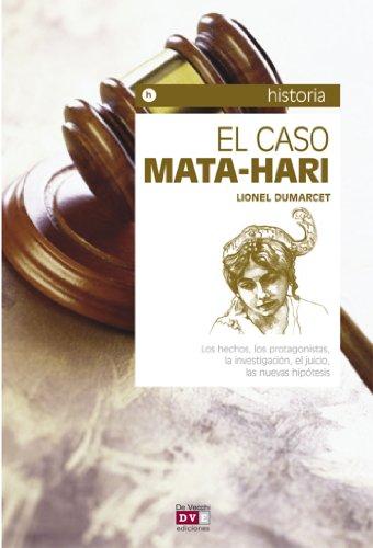 El caso Mata-Hari (Spanish Edition) by [Dumarcet, Lionel]