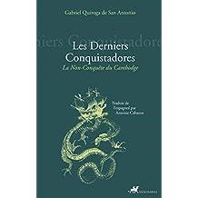 Derniers conquistadores (Les): Non-conquête du Cambodge (La)