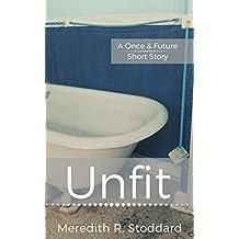 Unfit: A Once & Future Short Story