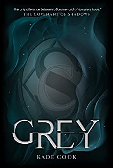 Grey (The Covenant of Shadows Book 1) by [Cook, Kade]