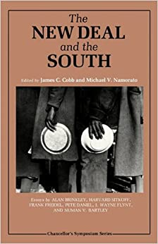 The New Deal and the South (Chancellors Symposium Series)