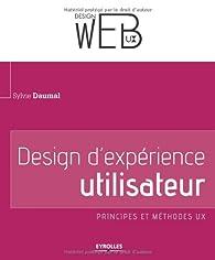Design d'expérience utilisateur : Principes et méthodes UX par Sylvie Daumal