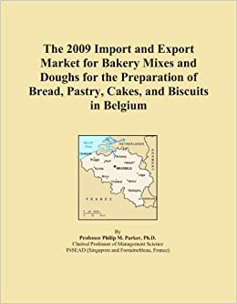 The 2009 Import and Export Market for Bakery Mixes and Doughs for the Preparation of Bread, Pastry, Cakes, and Biscuits in Belgium