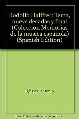 Rodolfo Halffter: Tema, nueve décadas y final (Colección Memorias de la música española) (Spanish Edition): Antonio Iglesias: 9788486884857: Amazon.com: ...