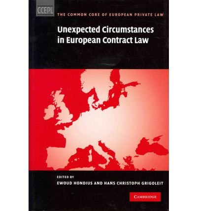[(Unexpected Circumstances in European Contract Law )] [Author: Ewoud H. Hondius] [Mar-2011]