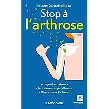 Stop à l'arthrose (French Edition)