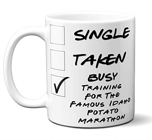 Funny Famous Idaho Potato Marathon Runners Mug. Single, Taken, Busy Training For Cup. Great Marathon Running Gift Men Women Birthday Christmas. 11 ounces.